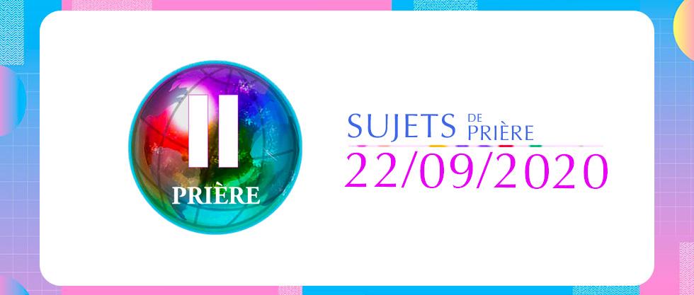 Sujets de prière 22/09/2020