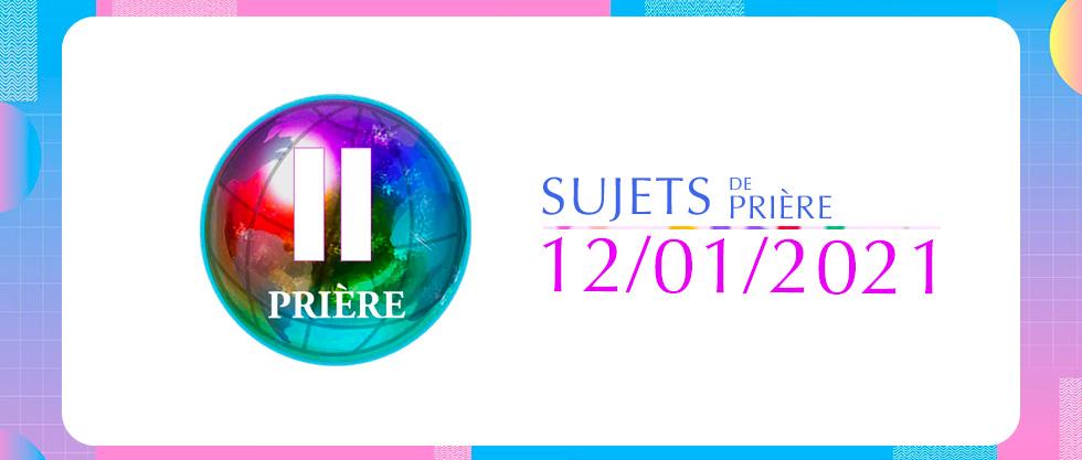 Sujets de prière 12/01/2021